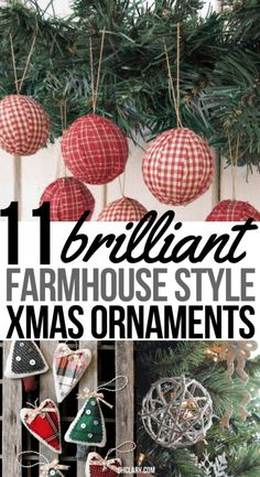 11 DIY Farmhouse Style Christmas Ornaments That Are Simple To Make That Will Bring The Perfect Rustic Look To Your Home. Perfect for Christmas 2018. Joanna Gaines would be proud of these farmhouse crafts! Add them to your Christmas tree or mantle.