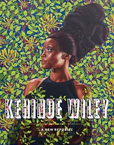 """Kehinde Wiley: A New Republic by Connie H. Choi Used as a reference and source of inspiration for the """"Wiley"""" lesson."""