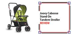 Joovy Caboose Stand On Tandem Stroller Review - TopStrollersReviews