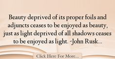 John Ruskin Quotes About Beauty - 5364