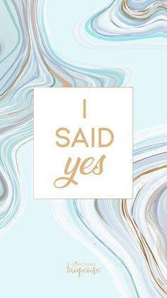 Gorgeous turquoise and aqua agate I Said Yes smart phone wallpaper! New Wallpaper Download, Free Phone Wallpaper, Wallpaper Downloads, Iphone Wallpapers, Creative Wedding Inspiration, Wedding Ideas, Bride To Be Wallpaper, Instagram Highlight Icons, Free Iphone