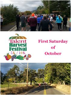 Talent Harvest Festival Run in Talent, Oregon the first Saturday of October.  http://www.southernoregonrunners.com/talent-harvest-festival/ for full details