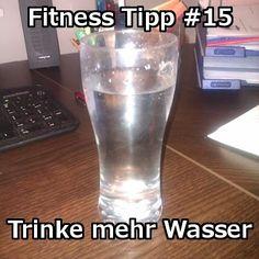 [Fitness Tipp #15] Trinke mehr Wasser – Wenn es etwas gibt was auf diesem Planeten magische Fähigkeiten besitzt dann ja wohl Wasser.