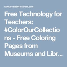 Free Technology for Teachers: #ColorOurCollections - Free Coloring Pages from Museums and Libraries