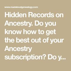 Hidden Records on Ancestry. Do you know how to get the best out of your Ancestry subscription? Do you know about the records that won't come up as hints and green leaves/ Do you know that some records aren't even indexed? Let me show you where this genealogy treasure is hiding!