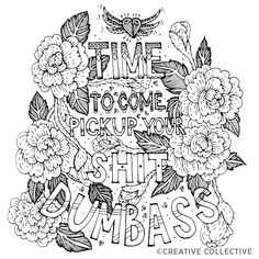 """Free Coloring Page from the Have a Nice Life Asshole: Breakup Stress Reliever Adult Coloring Book by Creative Collective """"Time To Come Pick Up"""""""