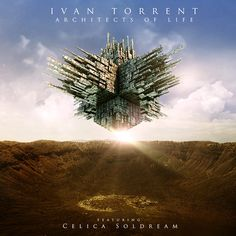 "Ivan Torrent - ""Architects of Life (Feat. Celica Soldream)"" by ivantorrentmusic on SoundCloud"