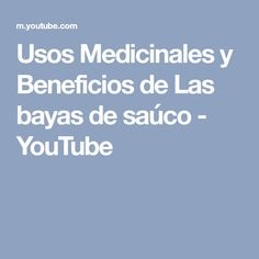 Usos Medicinales y Beneficios de Las bayas de saúco - YouTube