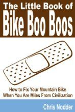 Bike Boo Boos, Learn how to fix your mountain bike gears, brakes, wheels, suspension and frame so you aren't stranded on the trail.