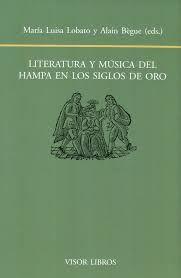 Literatura y música del hampa en los Siglos de Oro / María Luisa Lobato y Alain Bègue (eds.) http://fama.us.es/record=b2616622~S5*spi