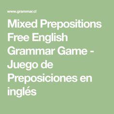 Mixed Prepositions Free English Grammar Game - Juego de Preposiciones en inglés Grammar Book, Prepositions, Math Equations, Books, Free, Grammar Games, English Grammar, Libros, Book