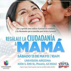 Ya! Regálale la ciudadanía a Mamá! En Univision Arizona 6006 S 30th St Phoenix Az