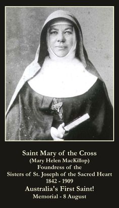 August 8th: Also the Feast of St. Mary MacKillop, Australia's first Saint...