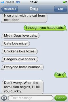 A blog that chronicles one man's conversations with his texting Bulldog.  It's pretty hilarious.