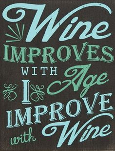 Primitives by Kathy 'Wine Improves with Age. I Improve with Wine' Box Sign - Black Wine Signs, Vintage Wine, Vintage Cups, In Vino Veritas, Box Signs, Wine Time, Wine And Beer, Wine Making, Funny Signs