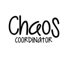 Chaos Coordinator : Because Kids. SVG, EPS, DFX, png Digital File for use with cutting machines such as Cricut, Cameo, Silouette by Coffeetes on Etsy