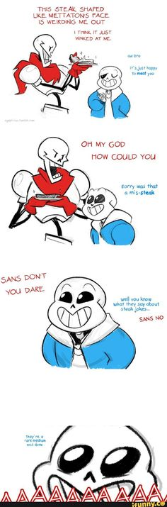 XD I can't take it anymore... Sans is amazing! I have to start using puns on my friends soon.