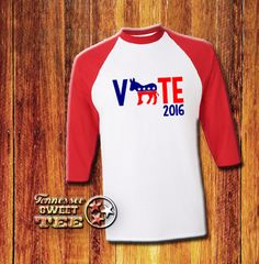Vote Democrat Adult Raglan, Campaign 2016, Presidential Race 2016, Vote Democrat Raglan, Adult's Campaign Raglan, Family Election Shirts by TennesseeSweetPea on Etsy