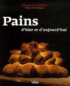Mouette BARBOFF, Pains d'hier et d'aujourd'hui, photos Marc Dantan, avec la complicité de David Bedu, 2006
