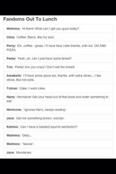 This is exactly what would happen if the Divergent, Hunger Games, Mortal Instruments, Harry Potter, and Percy Jackson fandom characters went out to lunch. So true that it's funny. Mundanes. by nelda