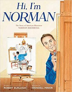 Hi, I'm Norman: The Story of American Illustrator Norman Rockwell What Is An Artist, Good Books, My Books, List Of Paintings, Norman Rockwell Paintings, Pencil And Paper, Library Of Congress, Kids Boxing, Kids Reading