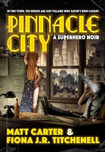 """According to Publisher's Weekly, """"In this skillfully constructed secondary-world noir novel, having superpowers isn't always so super, and everyone has something to hide. [...] By allowing everyone to be a little morally grey, Carter and Titchenell spin a superhero story with staying power.""""  #PinnacleCity #Review #Noir #Superheroes"""