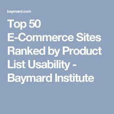 Top 50 E-Commerce Sites Ranked by Product List Usability - Baymard Institute