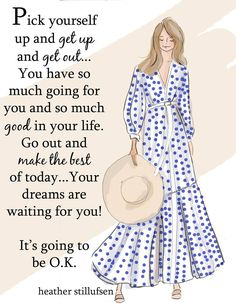 pick yourself up and get up and get out.💙 it's going to be a good day. inspired by 💙 Positive Quotes For Women, Positive Thoughts, Positive Art, Happy Thoughts, Positive Vibes, Uplifting Quotes, Inspirational Quotes, Motivational Quotes, Notting Hill Quotes