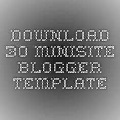 Download 30 Minisite Blogger Template