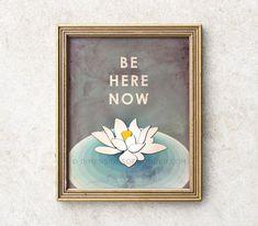 Be Here Now Zen art print, meditation art, lotus flower print, typography art, meditation poster, zen decor, mindfulness, yoga studio decor.