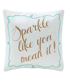 White & Turquoise 'Sparkle Like You Mean It' Pillow ==