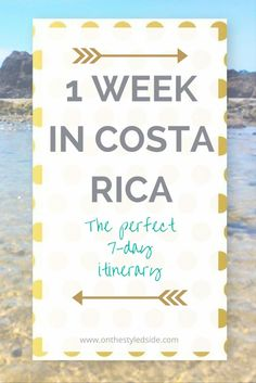 1 Week In Costa Rica Itinerary