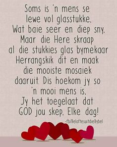 Soms is 'n mens se lewe vol glasstukke. Good Night Msg, Good Morning Good Night, New Quotes, Bible Quotes, Qoutes, Birthday Prayer, Sympathy Quotes, Afrikaanse Quotes, Prayer Board