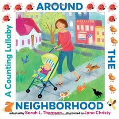 Around the Neighborhood: A Counting Lullaby by Sarah L. Thomson,http://www.amazon.com/dp/0761461647/ref=cm_sw_r_pi_dp_Mx47sb19G4F47C1Y