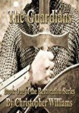 Free Kindle Book -   The Guardians: Book One of the Restoration Series