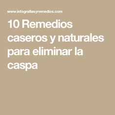 10 Remedios caseros y naturales para eliminar la caspa