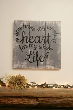 You Have My Whole Heart For My Whole Life Pallet Sign Handpainted Sign Wedding Bride Groom Anniversary Rustic Wood Sign Bedroom Wall Art diy wood work easy Rustic Wood Signs, Wooden Signs, Vintage Wood Signs, Wooden Diy, Pallet Projects, Diy Projects, Diy Pallet, Pallet Ideas, Wood Ideas