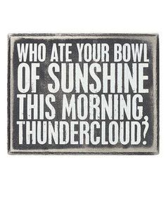 Who Ate Your Bowl Of Sunshine...?