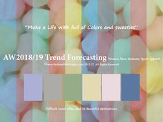 AW2018/2019 Trend Forecasting for Women, Men,Intimate, Sport Apparel - Make a Life with full of Colors and sweeties www.JudithNg.com