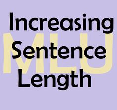 Increasing Sentence Length (MLU)