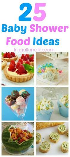 Planning a baby shower? Check out these 25 food ideas to help you incorporate your baby shower theme into your food selections!