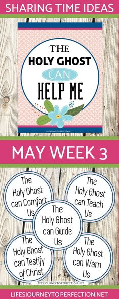 LDS SHARING TIME IDEAS FOR WEEK 3 IN MAY ON THE HOLY GHOST CAN HELP ME. PRINTABLES, ACTIVITIES AND IDEAS