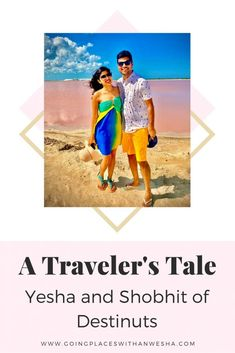 Falling in Love while Traveling: A Traveler's Tale - Meet Yesha and Shobhit of Destinuts 5 We Fall In Love, Falling In Love, Strong Wind, What Inspires You, Travel Advice, Travel Tips, Smile Face, Travel Essentials, Long Distance