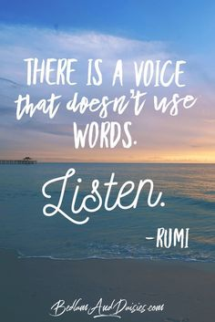 Are you listening to the voice that doesn't use words? Today's quote by Rumi asks us to stop and think about this question. New Day Quotes, Today Quotes, Motivational Quotes For Success, Positive Quotes, Inspirational Quotes, Quotable Quotes, Wisdom Quotes, Words Quotes, Life Quotes