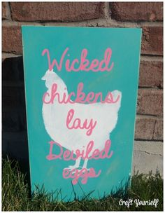 Wicked Chicken Spring D'ecor Sign - craftyourself.com