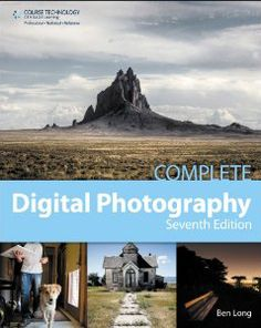 Complete Digital Photography 7th ed Ben Long