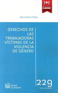 Derechos de las trabajadoras víctimas de la violencia de género / Elena García Testal. - 2014