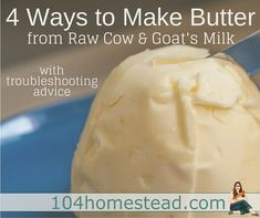 Plus information for separating cream and troubleshooting butter mistakes.
