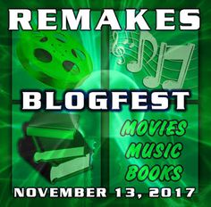 The Waiting is the Hardest Part: Today we pay tribute with our REMAKES BLOGFEST!!!