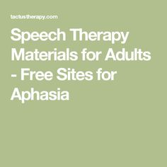Speech Therapy Materials for Adults - Free Sites for Aphasia